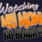 Watchingmymomgoblack Free Hd